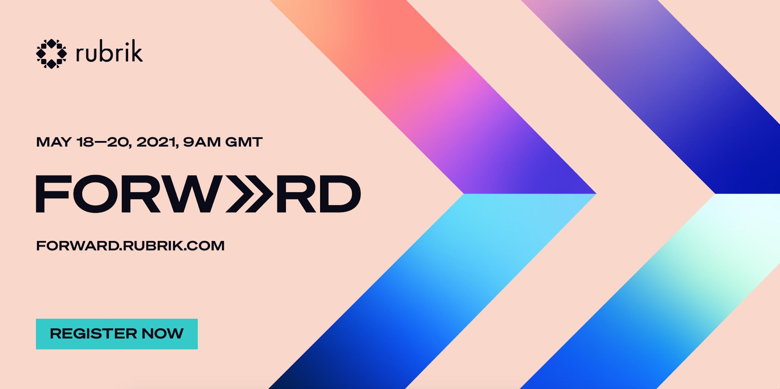 FORWARD: Register Now for Rubrik's Digital Summit